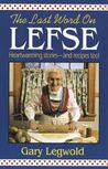 Last Word on Lefse: Heartwarming Stories and Recipes Too!