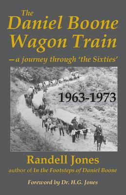 The Daniel Boone Wagon Train--A Journey Through 'The Sixties'
