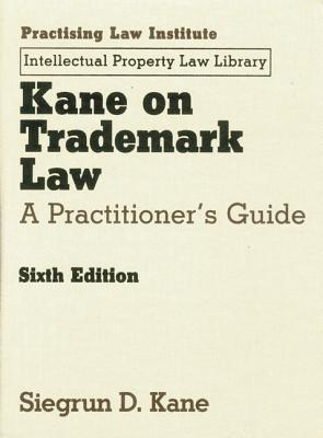 Kane on Trademark Law: A Practitioner's Guide