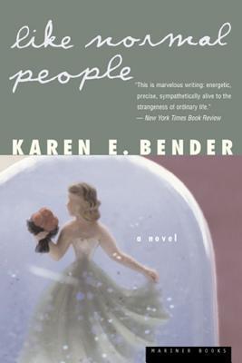Like Normal People by Karen E. Bender