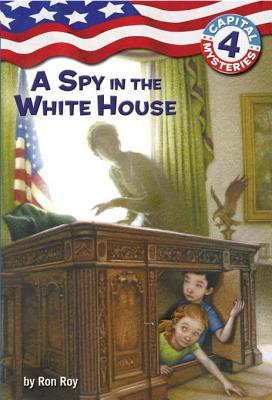 A Spy in the White House (Capital Mysteries Series #4)