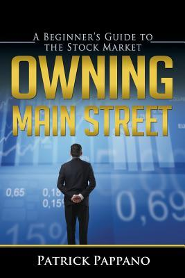 Owning Main Street: A Beginner's Guide to the Stock Market