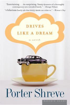 Drives Like a Dream by Porter Shreve