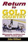 Return to Gold Country: Minnesota Reclaims Lost NCAA Hockey Glory