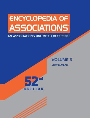 Encyclopedia of Associations, Volume 3: An Associations Unlimited Reference