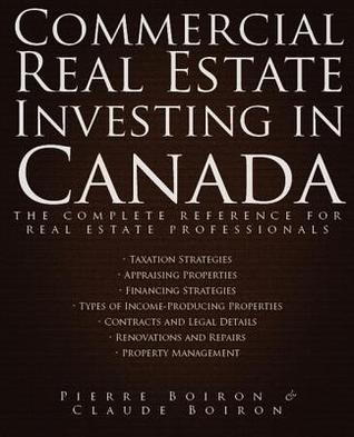 Commercial Real Estate Investing in Canada: The Complete Reference for Real Estate Professionals