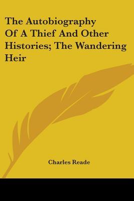 The Autobiography Of A Thief And Other Histories; The Wandering Heir