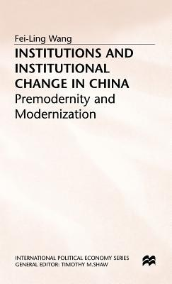 Institutions and Institutional Change in China: Premodernity and Modernization