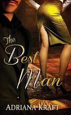 The Best Man by Adriana Kraft
