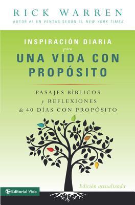 Inspiracion Diaria Para Una Vida Con Proposito: Versiculos Biblicos y Reflexiones de Los 40 Dias Con Proposito de Rick Warren