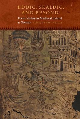 Eddic, Skaldic, and Beyond: Poetic Variety in Medieval Iceland and Norway