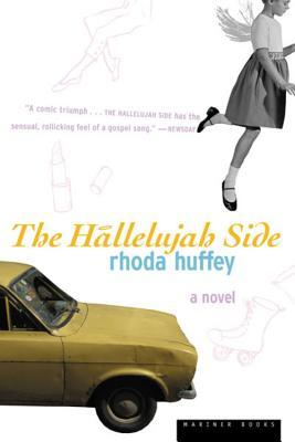The Hallelujah Side by Rhoda Huffey