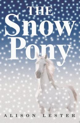 The Snow Pony by Alison Lester