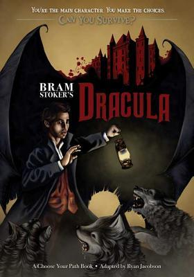 Bram Stoker's Dracula: A Choose Your Path Book