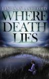 Where Death Lies (Megan Rhys Crime Mystery Series)