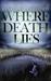 Where Death Lies (Megan Rhy...