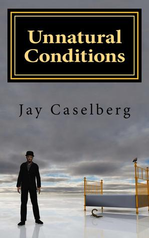 Unnatural Conditions: Collected Short Stories 2013