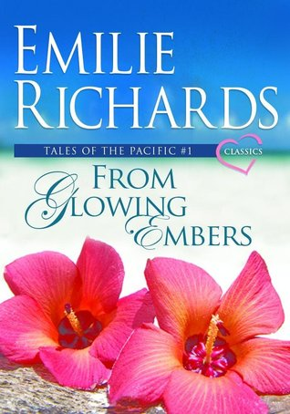 From Glowing Embers (Tales of the Pacific, #1)