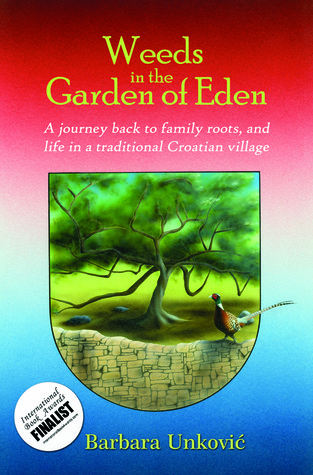 Weeds in the Garden of Eden by Barbara Unkovic