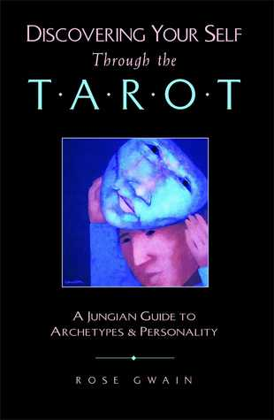 Discovering Your Self Through the Tarot by Rose Gwain