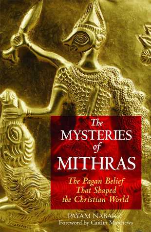 The Mysteries of Mithras by Payam Nabarz
