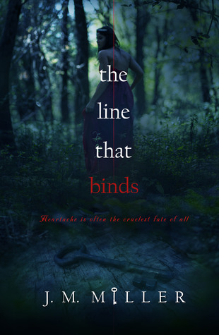 The Line That Binds by J.M.  Miller
