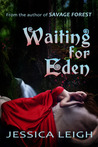 Waiting for Eden (Eden Series #1)