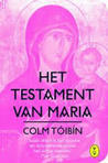 Het testament van Maria by Colm Tóibín