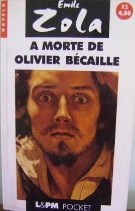 A Morte de Olivier Bécaille seguido de Nantas e A inundação