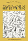 10 Core Practices for Better Writing (Adventures in Writing)