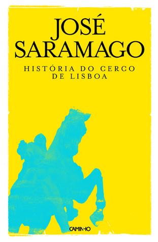 História do Cerco de Lisboa by José Saramago