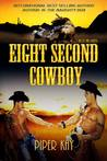 Eight Second Cowboy (The Eight Second Cowboy, #1)
