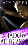 Shadow Allegiance (Unholy Alliance, #3)