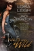 Nauti and Wild (Nauti, #6; Wild Riders, #4) by Lora Leigh