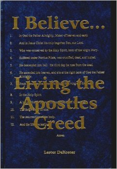 I Believe: Living the Apostles Creed
