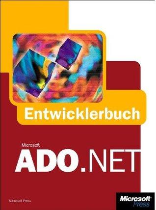 Microsoft ADO .NET - Entwicklerbuch