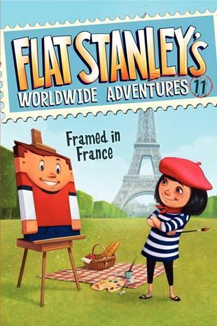 Framed in France (Flat Stanley's Worldwide Adventures #11)