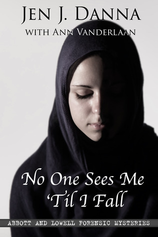 No One Sees Me 'Til I Fall by Jen J. Danna