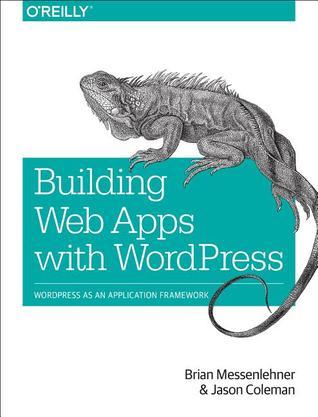 Building Web Apps with WordPress por Brian Messenlehner, Jason Coleman