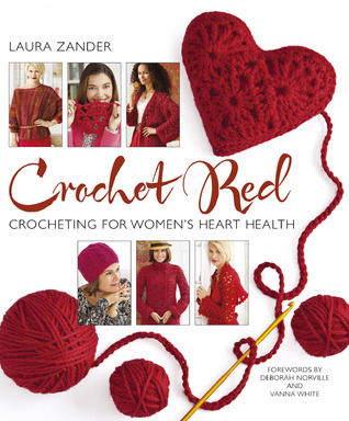 Crochet Red: Crocheting for Women's Heart Health