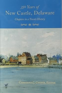 350 Years of New Castle, Delaware: Chapters in a Town's History