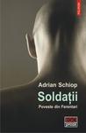 Soldații. Poveste din Ferentari by Adrian Schiop