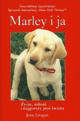 Marley i ja. Życie, miłość i najgorszy pies świata