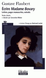 Ecrire Madame Bovary - Lettres, pages, manuscrits, extraits