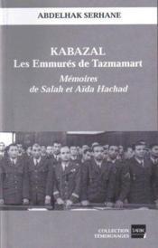 Kabazal, les emmurés de Tazmamart ; mé...
