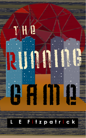 The Running Game (Reachers, #1) by L E  Fitzpatrick