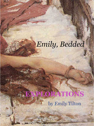 Explorations: Emily, Bedded (Explorations #28)