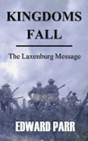 Kingdoms Fall - The Laxenburg Message by Edward Parr