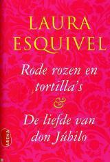 Rode rozen en tortillas & De liefde van don Júbilo