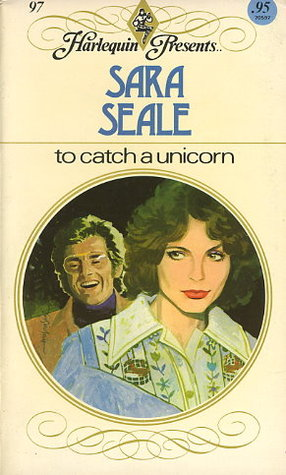 To Catch a Unicorn by Sara Seale